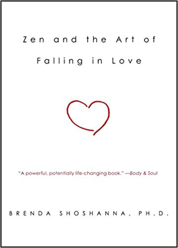 Book Zen and the Art of Falling in Love by Dr. Brenda Shoshanna